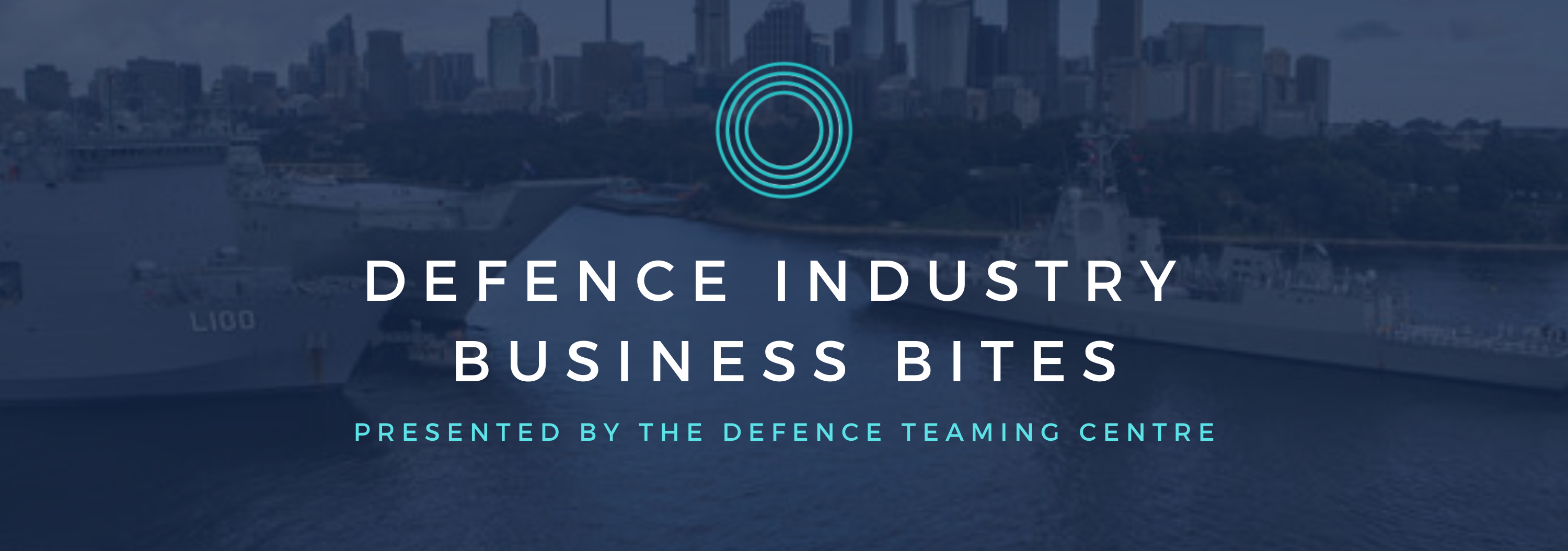 Defence Industry Business Bites – presented by Defence Teaming Centre
